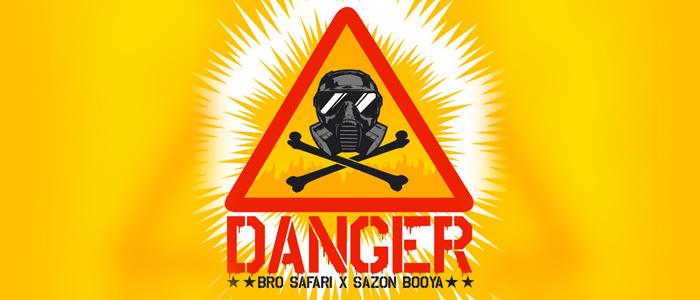 Bro Safari & Sazon Booya – Danger [Download]