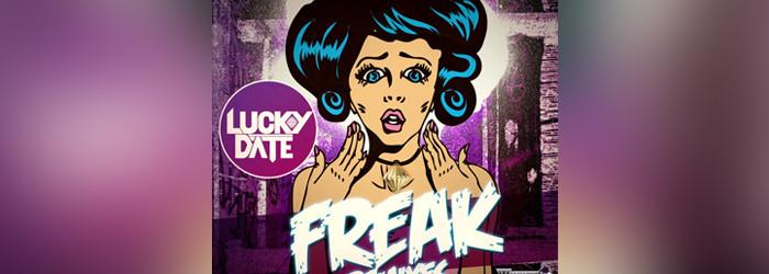 Lucky Date – Freak (Remixes) [Downloads]